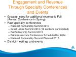 engagement and revenue through specialty conferences and events