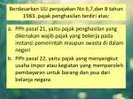 berdasarkan uu perpajakan no 6 7 dan 8 tahun 1983 pajak penghasilan terdiri atas