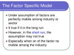 the factor specific model