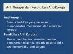 anti korupsi dan pendidikan anti korupsi