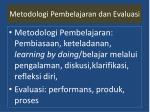 metodologi pembelajaran dan evaluasi