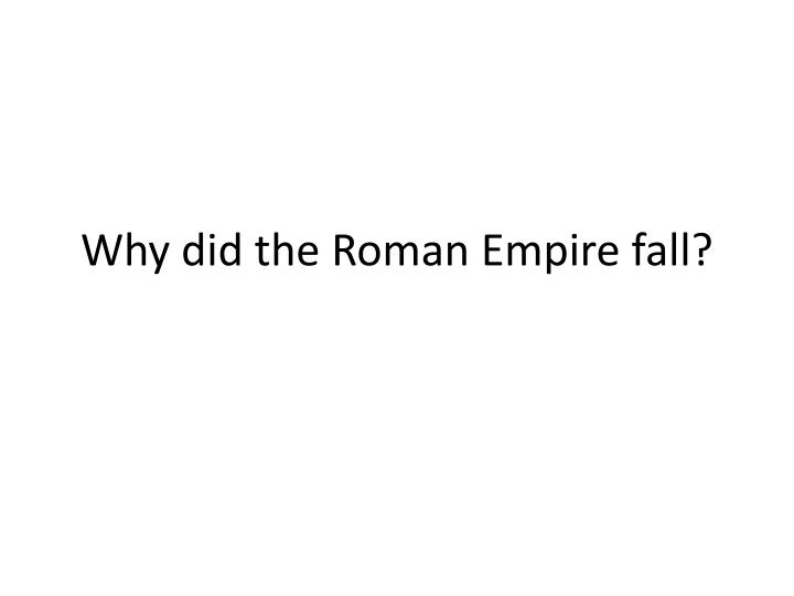 why did the roman empire fall n.