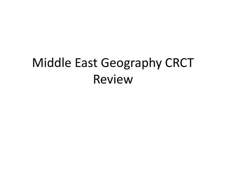 middle east geography crct review n.