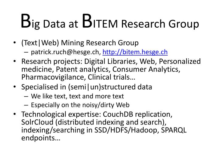 b ig data at b item r esearch group n.