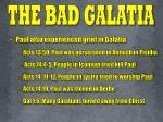 the bad galatia