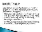 benefit trigger