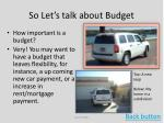 so let s talk about budget