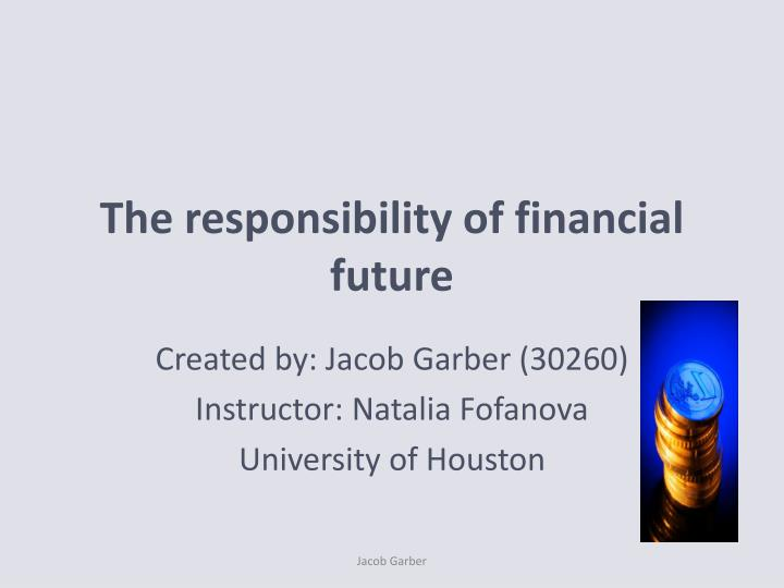 the responsibility of financial future n.