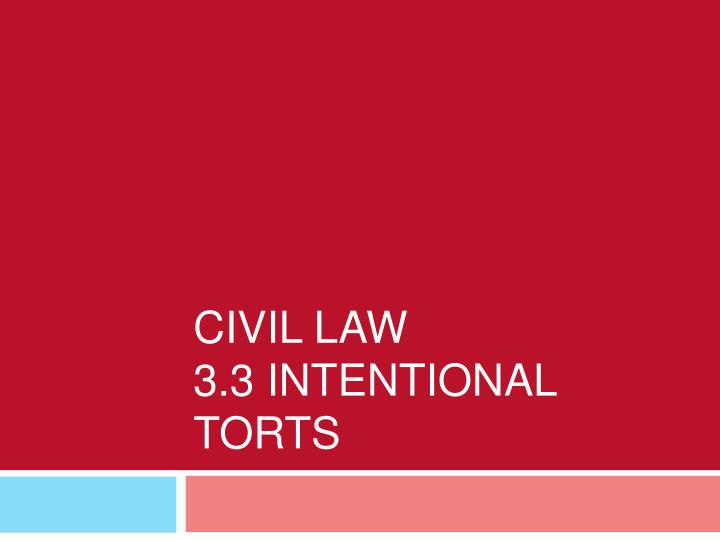 civil law 3 3 intentional torts n.