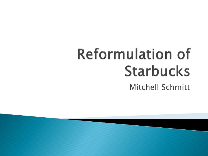 reformulation of starbucks n.
