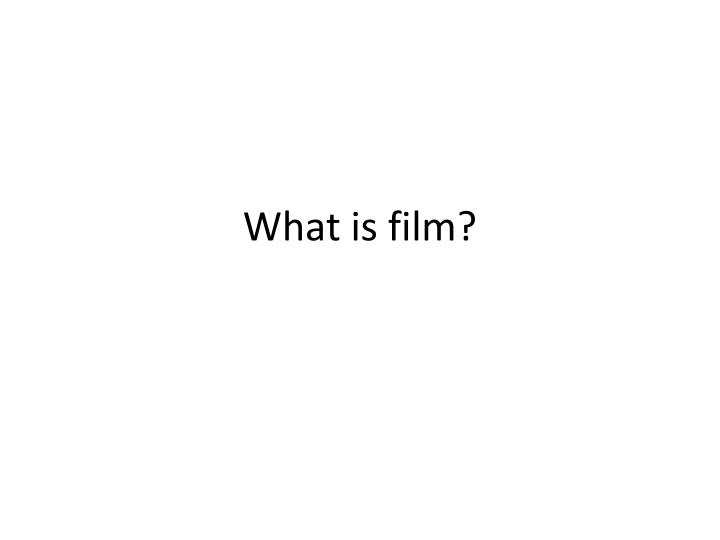 What is film