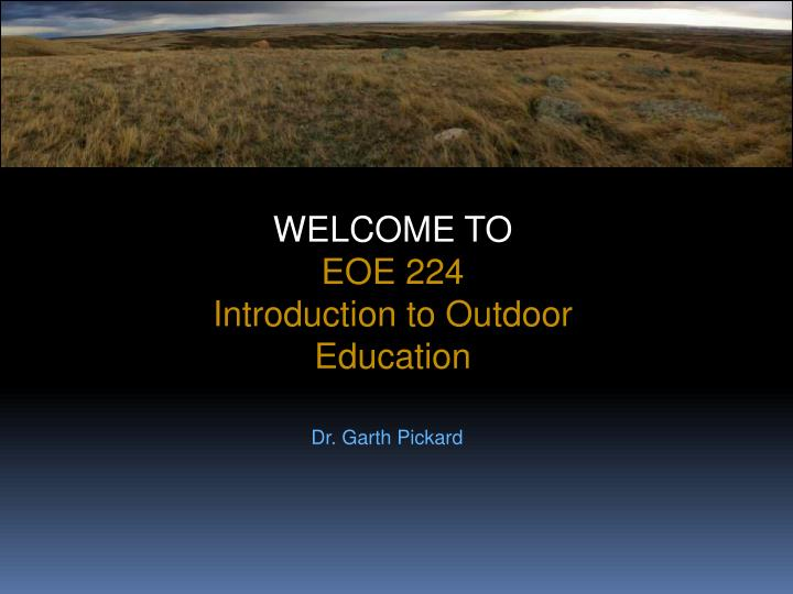 welcome to eoe 224 introduction to outdoor education n.