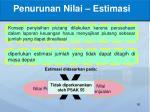 penurunan nilai estimasi