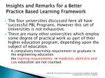 insights and remarks for a b etter p ractice b ased l earning f ramework4