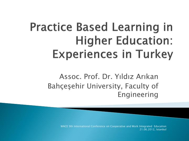 practice based learning in higher education experiences in turkey n.