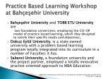 practice based learning workshop at bah e ehir university2