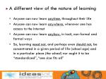 a different view of the nature of learning