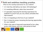 bold and ambitious teaching practice what are the resulting experiences for your students