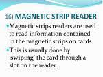 16 magnetic strip reader