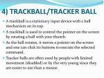 4 trackball tracker ball