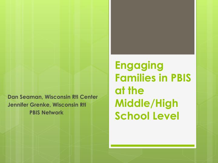 engaging families in pbis at the middle high school level n.
