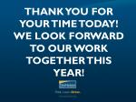 thank you for your time today we look forward to our work together this year