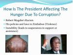 how is the president affecting the hunger due to corruption