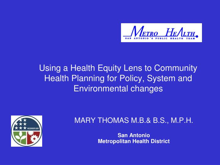 using a health equity lens to community health planning for policy system and environmental changes n.