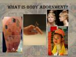 what is body adornment1