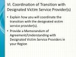 vi coordination of transition with designated victim service provider s