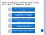 praktik pencegahan infeksi yang dinilai efektif di unit perinatal rscm
