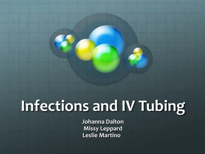 infections and iv tubing n.
