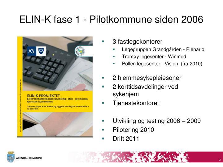 Elin k fase 1 pilotkommune siden 2006