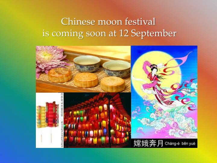 Chinese moon festival is coming soon at 12 september