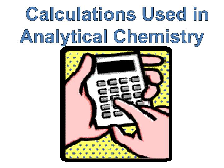 Calculations Used in Analytical Chemistry