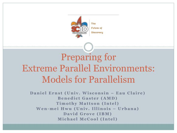 preparing for extreme parallel environments models for parallelism n.