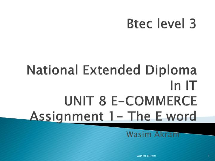 btec level 3 national extended diploma in it unit 8 e commerce assignment 1 the e word n.