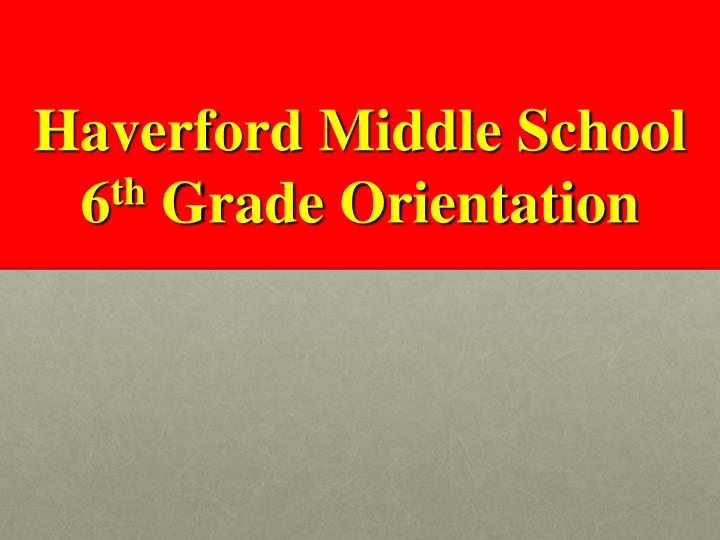 haverford middle school 6 th grade orientation n.