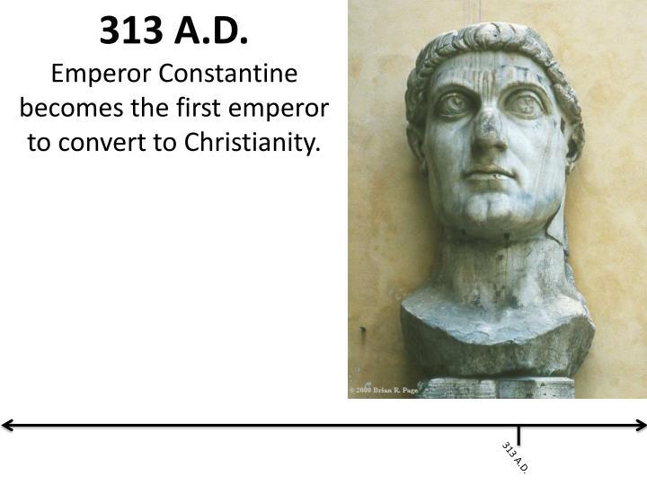 313 A.D.