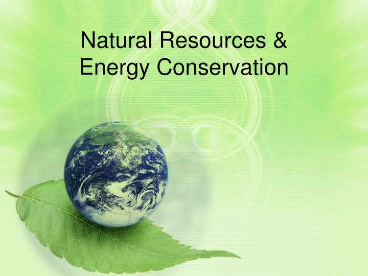 natural resources energy conservation n.