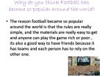 why do you think football has become so popular around the world