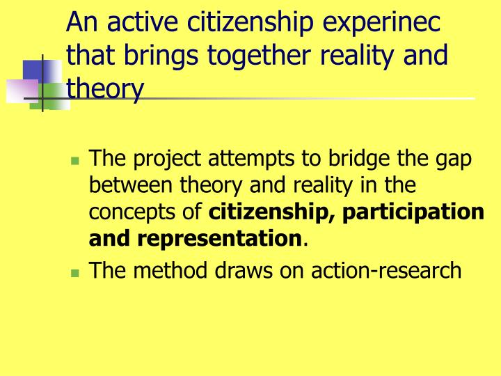 An active citizenship experinec that brings together reality and theory