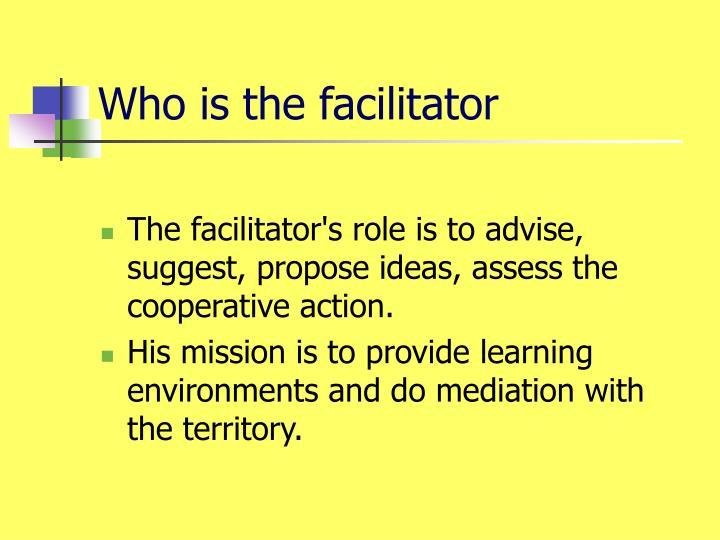 Who is the facilitator