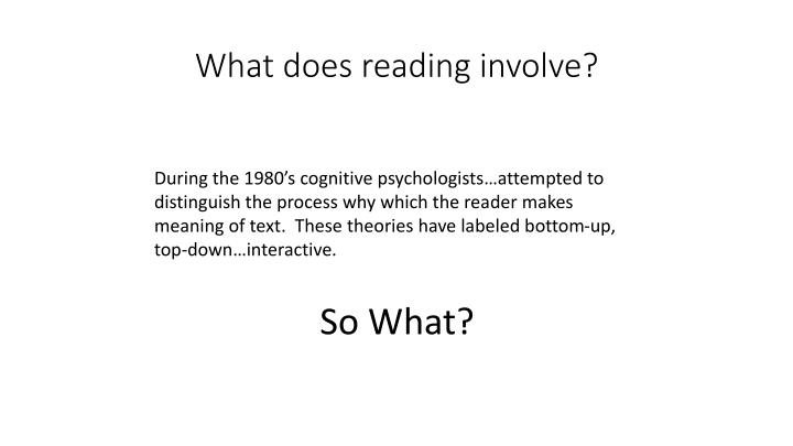 what does reading involve n.