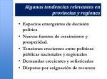 algunas tendencias relevantes en provincias y regiones