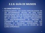 2 2 8 gu a de museos