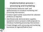 implementation process processing and marketing