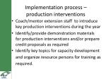 implementation process production interventions