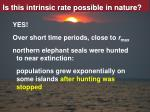 is this intrinsic rate possible in nature