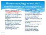 minimumsopplegg av metoder i sensitiviseringer av omsorgsgivere